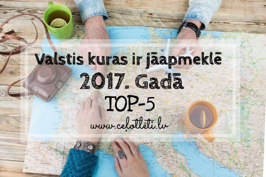 Ceļotlēti.lv iesaka: valstis kuras ir jāapmeklē 2017. gadā